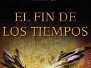 A finales de enero llega el final de la trilogía El Fin de los Tiempos