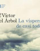 """""""La víspera de casi todo"""" de Víctor del Árbol"""