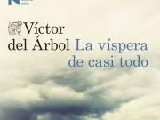 «La víspera de casi todo» de Víctor del Árbol