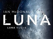 Luna Nueva, de Ian Mcdonald llega a España