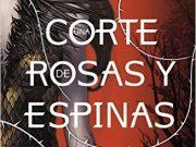 Una corte de rosas y espinas de Sarah J Maas por fin llega a España