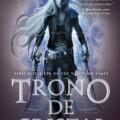 La saga Trono de Cristal se publicará por completo en España a partir de noviembre