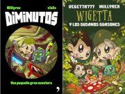 """""""Diminutos"""" y """"Wigetta y los gusanos guasones"""" los nuevos libros de youtubers"""