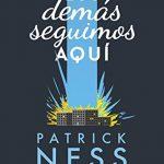 """Reseña """"Los demás seguimos aquí"""" – Patrick Ness"""
