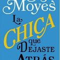 La chica que dejaste atrás de Jojo Moyes se publicará en España
