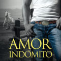 'Amor indómito' de M. Leighton, en librerías el 20 de febrero