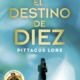 Llega El Destino de Diez, el sexto libro de los Legados de Lorien