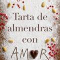 Tarta de almendras con amor – Ángela Vallvey