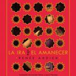 """Reseña """"La ira y el amanecer – Renée Ahdieh"""""""