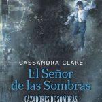 """""""El señor de las sombras"""", secuela de """"Lady Midnight"""", llega en octubre"""