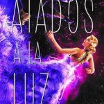 En octubre llega Atados a la luz de Meagan Spooner y Amie Kaufman