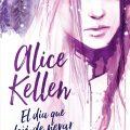 """Llega en otoño """"El día que dejó de nevar en Alaska"""", de Alice Kellen"""