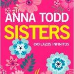 """Anna Todd vuelve a las librerías este otoño con """"Sisters"""""""
