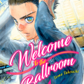 El manga Welcome to the Ballroom tendrá un paro de dos meses