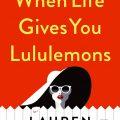 Lauren Weisberger anuncia 'When life gives you lululemons', tercera parte de 'El diablo viste de Prada'