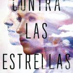 La continuación de Contra las estrellas de Claudia Gray se publicará en abril