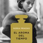 """Reseña """"El aroma del tiempo""""- Núria Pradas"""