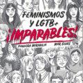 """¡Imparables! Feminismos y LGTB+"" ya está a la venta"