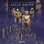 En septiembre regresa Sally Green a las librerías con Los Ladrones de Humo