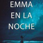 """Reseña """"Emma en la noche"""" – Wendy Walker"""