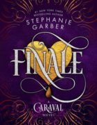 """Se desvela la portada de """"Finale"""" la tercera parte de la trilogía Caraval"""