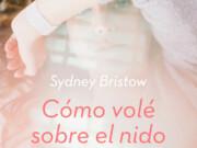 Reseña «Cómo volé sobre el nido del cuco» – Sydney Bristow