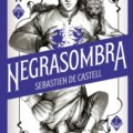 """""""Negrasombra"""", de Sebastien de Castell, llega en febrero"""