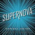 Supernova será el título de la tercera parte de Renegados de Marissa Meyer