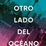 """""""Al otro lado del océano"""", lo nuevo de Tahereh Mafi, se publica hoy"""