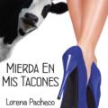 """Reseña """"Mierda en mis tacones"""" de Lorena Pacheco"""