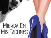 Reseña «Mierda en mis tacones» de Lorena Pacheco