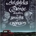 «Aristóteles y Dante descubren los secretos del universo» llega por fin a España