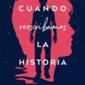 Cuando reescribamos la historia – Belén Martínez