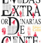 «Vidas extraordinarias de gente corriente» llega en agosto a las librerías