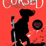 Cursed, el retelling de La leyenda del Rey Arturo, se publicará en España