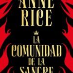 «La comunidad de sangre», de Anne Rice, se publica en octubre