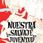 Nuestra Salvaje Juventud publicará un epílogo