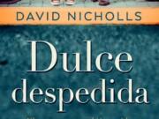 Umbriel publicará Dulce Despedida de David Nicholls, autor de Siempre el Mismo Día