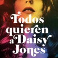 Blackie Books confirma la publicación de «Todos quieren a Daisy Jones» para 2020