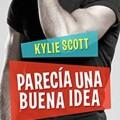 «Parecía una buena idea», de Kylie Scott, llega en diciembre