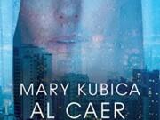 Vuelve Mary Kubica con la novela Al Caer la Noche