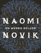 Naomi Novik, la autora de Un Mundo Helado, publicará una nueva trilogía este otoño