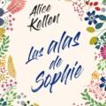 'Las alas de Sophie', la nueva novela de Alice Kellen, sale en agosto
