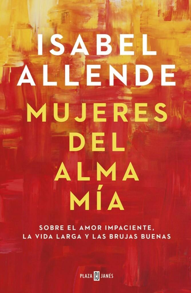 Isabel Allende sorprende con 'Mujeres del alma mía', su