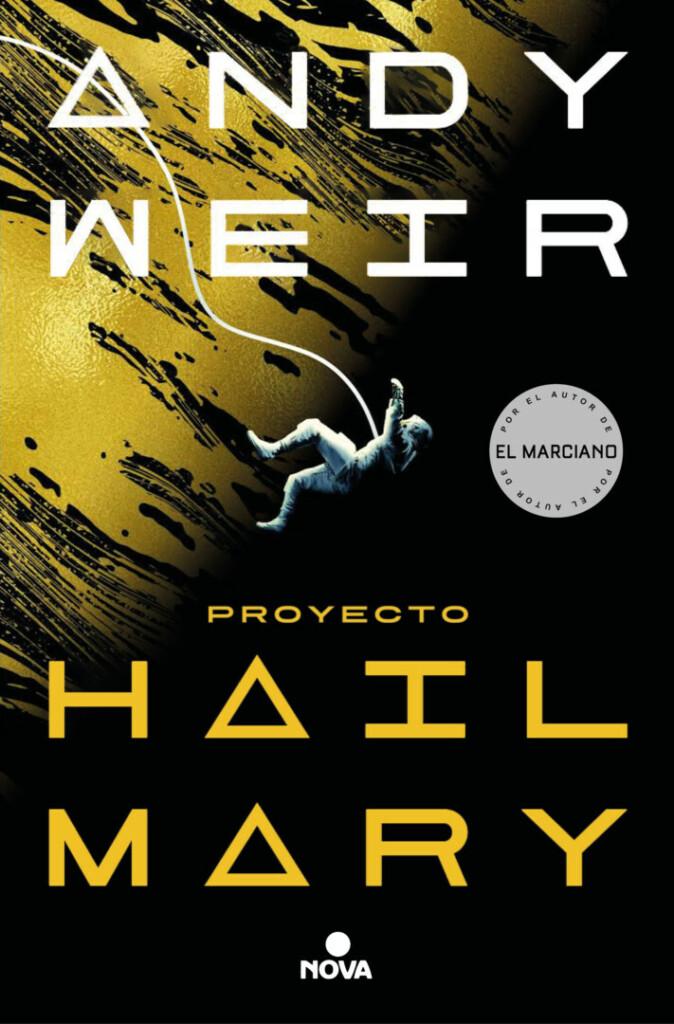 Portada del libro 'Proyecto Hail Mary' del autor Andy Weir que muestra a un astronauta en el espacio y tiene los colores amarillo y negro