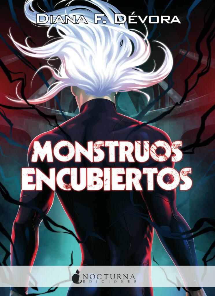 Portada de la novela Monstruos encubiertos, donde se puede apreciar un hombre fuerte de espaldas, con el pelo blanco y el título en medio de la portada.