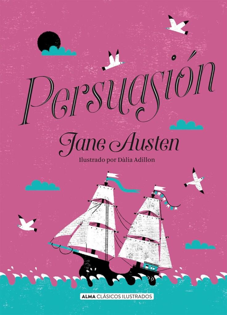 Portada de la edición española de Alma de la novela 'Persuasión' de Jane Austen en color rosa y azul, mostrando un barco en el centro