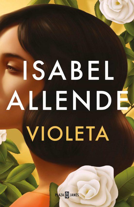 Cubierta de Violeta, de Isabel Allende, en la que se ve el dibujo de una mujer de ojos claros de perfil entre flores blancas y hojas