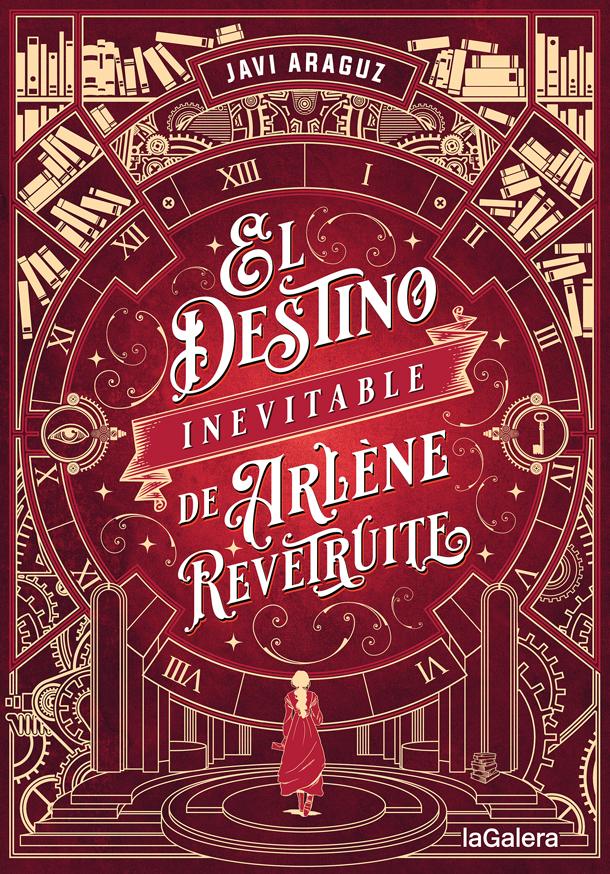 Cubierta de El destino inevitable de Arlène Revêtruite, en la que se ve un gran mecanismo de relojería que enmarca el título.